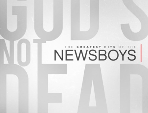 Newsboys 'God's Not Dead: The Greatest Hits of the Newsboys'