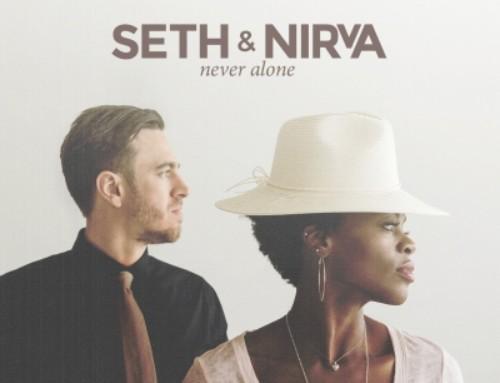 Seth & Nirva 'Never Alone'