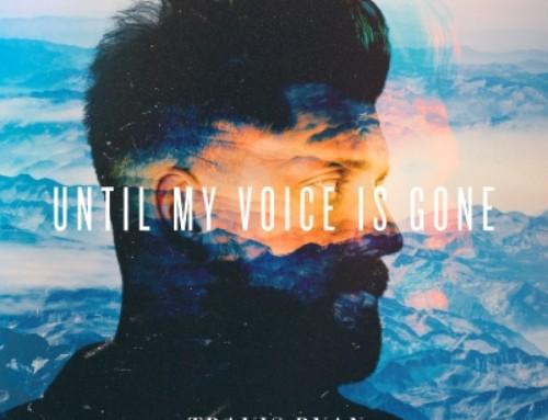 Travis Ryan 'Until My Voice Is Gone'
