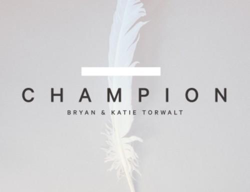 Bryan & Katie Torwalt 'Champion'