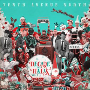 Tenth Avenue North - Decade The Halls: Vol. 1