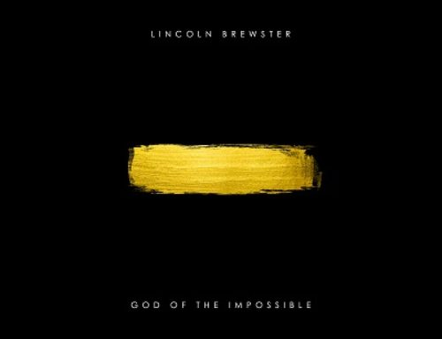 Lincoln Brewster 'God Of The Impossible'