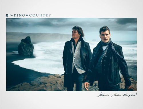 Music News: for KING & COUNTRY Announce Release of New Album 'Burn The Ships', Releasing October 5th
