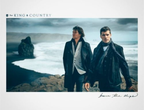 for KING & COUNTRY 'Burn The Ships'