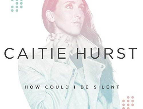 Caitie Hurst 'How Could I Be Silent'