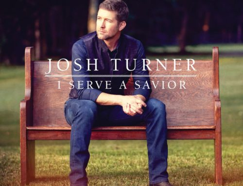 Music News: Multi-Platinum-Selling Country Singer Josh Turner Realizes a Dream Come True with Forthcoming Album, I Serve A Savior Oct. 26