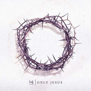 Casting Crowns 'Only Jesus'