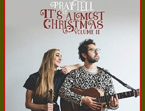 PrayTell 'It's Almost Christmas, Vol. II