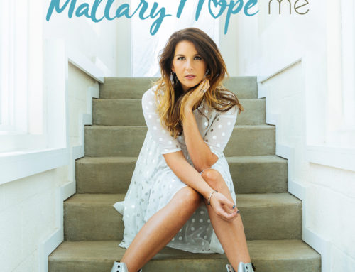 "Music News: Mallary Hope Releases New Song, ""Me"" –  Encourages Fans to Share Their Own Stories of Overcoming"