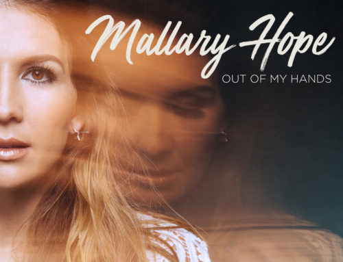 Music News: Singer/Songwriter Mallary Hope Unveils Rawest form of Herself with Out Of My Hands Set to Release Apr. 26