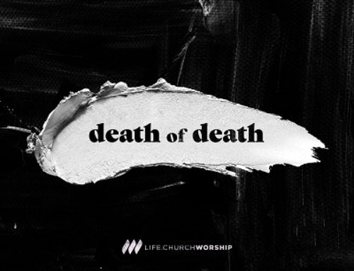 Life.Church Worship 'Death of Death'