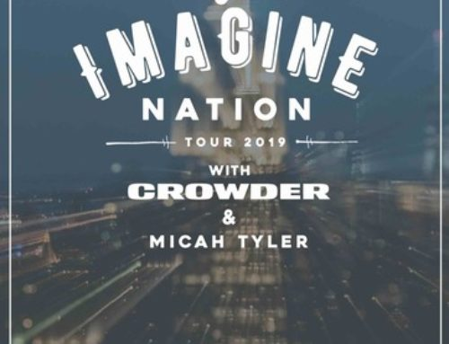 "Tour News: ""Imagine Nation Tour"" Anchored By MercyMe With Crowder And Micah Tyler Announces  Fall 2019 Run"