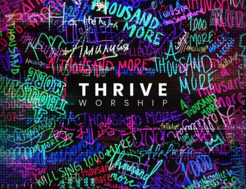 Music News: Thrive Worship's Debut Album, A THOUSAND MORE, Grabs No. 1 Spot On Christian & Gospel Album Chart