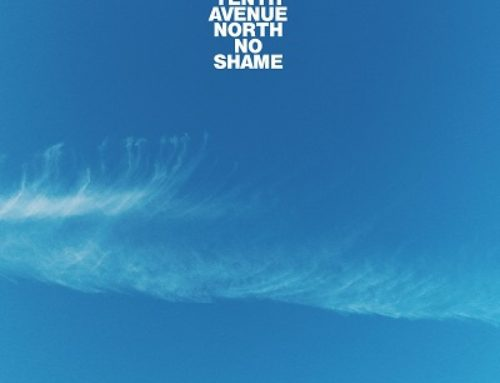 Tenth Avenue North 'No Shame'